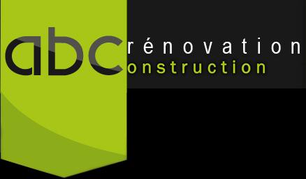 Abc Rénovation/ Construction - Construction